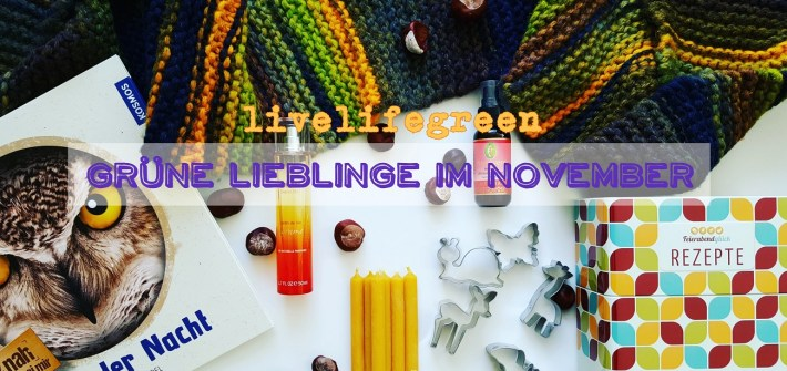 livelifegreen: Grüne Lieblinge November 2017