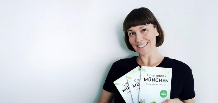 Unser grünes München - Der nachhaltige Cityguide von Alexandra Achenbach