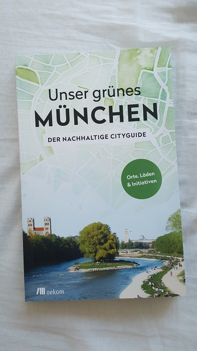 Unser grünes München - Der nachhaltige Cityguide. Nachhaltigkeit zum Lesen und grüne Buchtipps