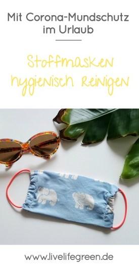 Pinterest-Pin: Corona Stoffmasken im Urlaub hygienisch reinigen - Mit Mundschutz unterwegs