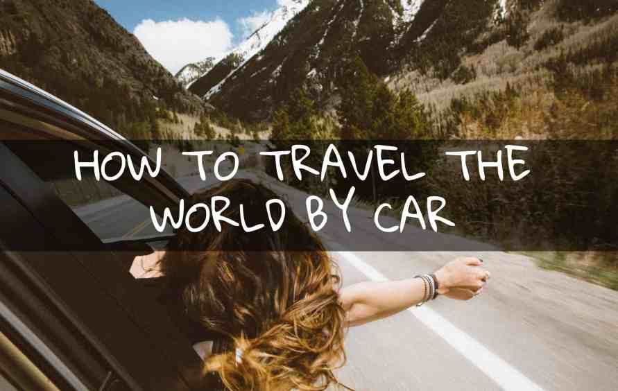 how to travel the world by car
