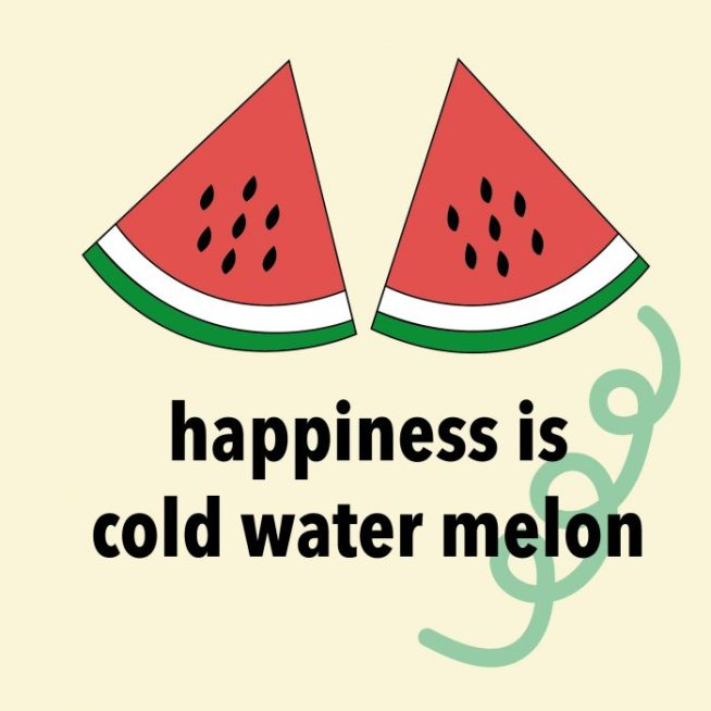 happiness is cold water melon - live love interior