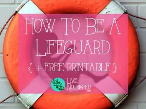 How To Be a Lifeguard {+ free printable}
