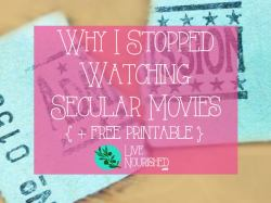 Why I Stopped Watching Secular Movies + free printable checklist