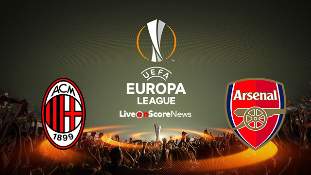AC Milan Vs Arsenal Preview And Prediction Live Stream UEL