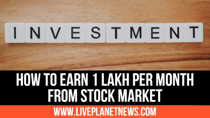 How to Earn 1 Lakh Per Month From Stock Market