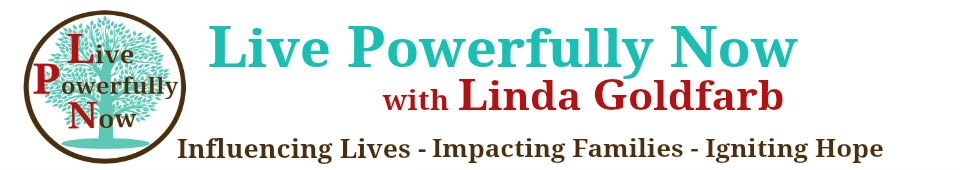 Live Powerfully Now with Linda Goldfarb