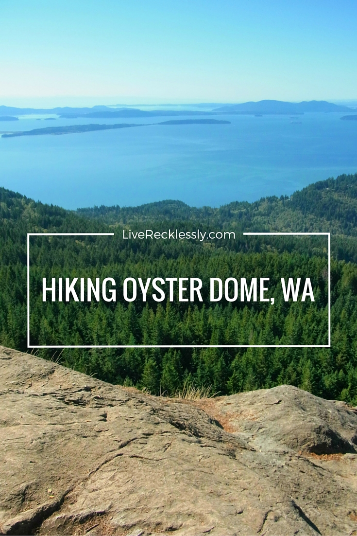 Hiking the Oyster Dome - one of the best scenic hikes in Washington State - LiveRecklessly.com
