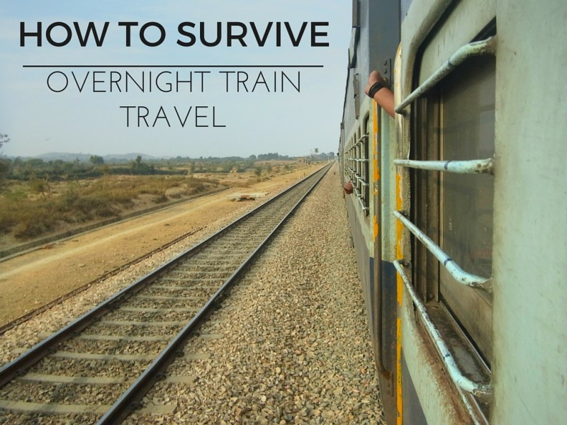 How to survive overnight train travel - LiveRecklessly.com
