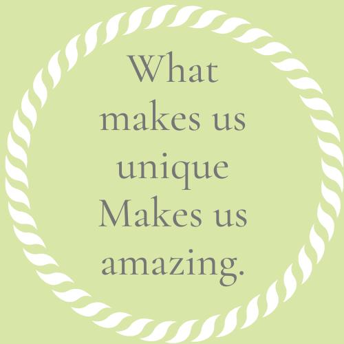 What makes us unique makes us amazing