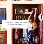5 Questions To Ask Yourself When Decluttering