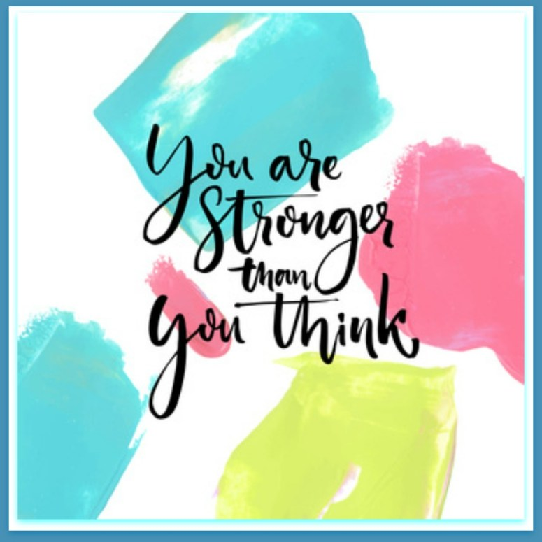 You are Stronger Than You Think sign