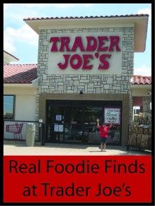 Real Foodie Finds At Trader Joe's