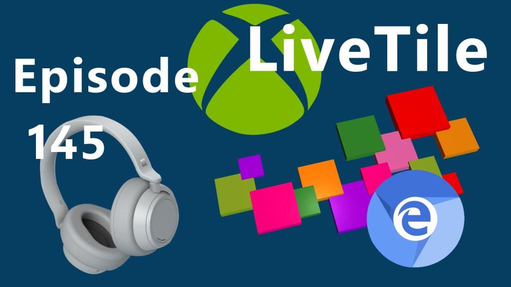 Bannière de l'épisode 145 de LiveTile - Le Podcast
