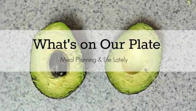 What's on our plate: Weekly Meal Plan [3]