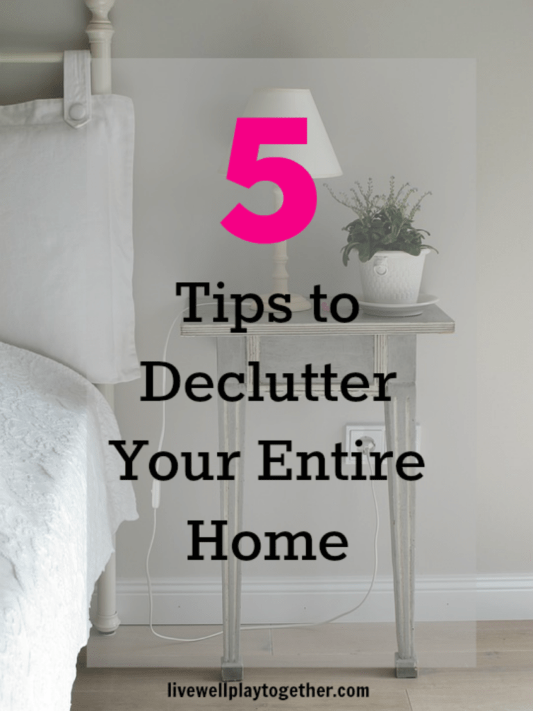 5 Tips to Help you Declutter Your Entire Home