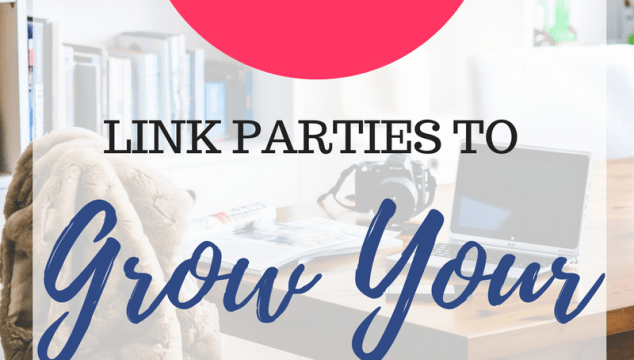 How to Use Link Parties to Grow Your Blog