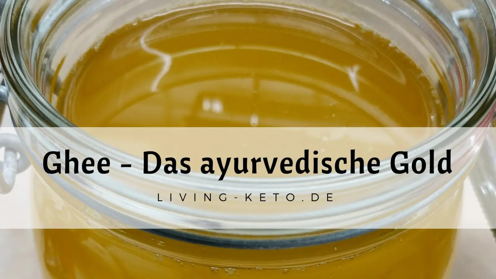 You are currently viewing Ghee Butter – Das ayurvedische Gold
