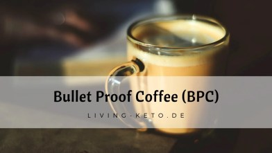Read more about the article Bullet Proof Coffee (BPC)
