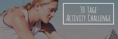 Read more about the article Meine 30 Tage Activity Challenge