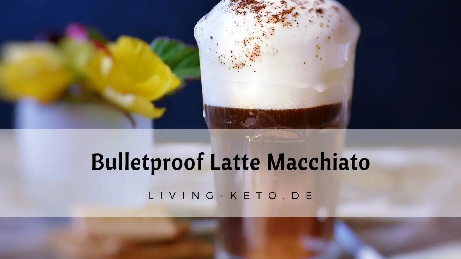 Bulletproof Latte Macchiato