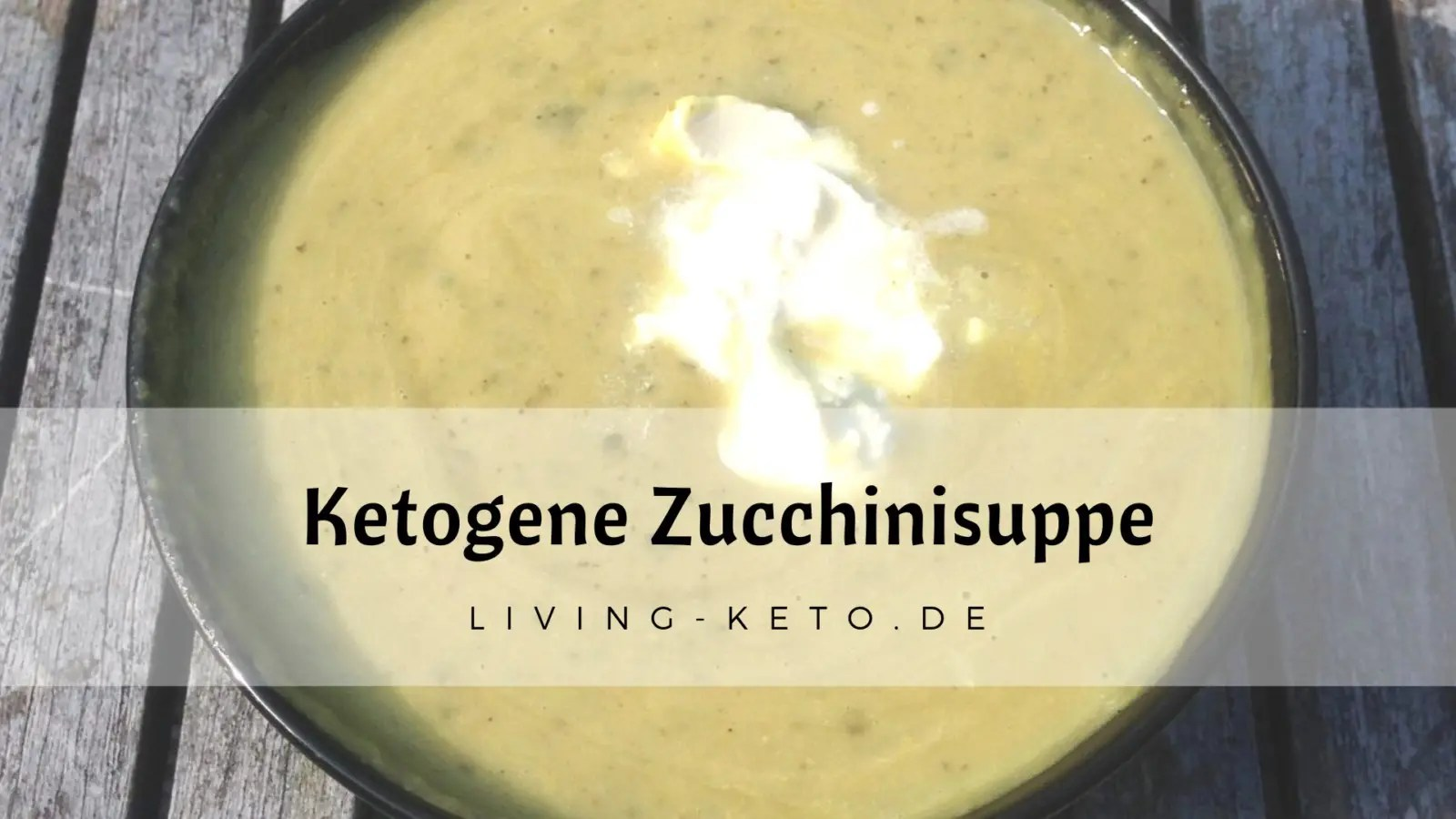 Read more about the article Ketogene Zucchinisuppe – schnell und einfach