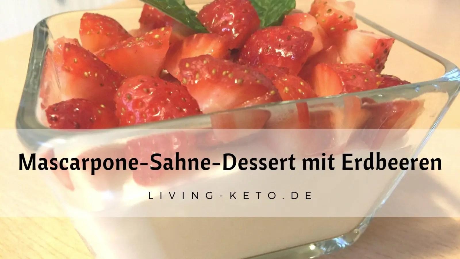 You are currently viewing Mascarpone-Sahne-Dessert mit Erdbeeren