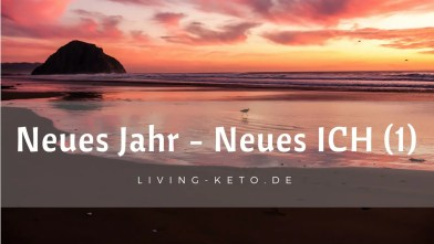Read more about the article Neues Jahr – Neues ICH (Teil 1)