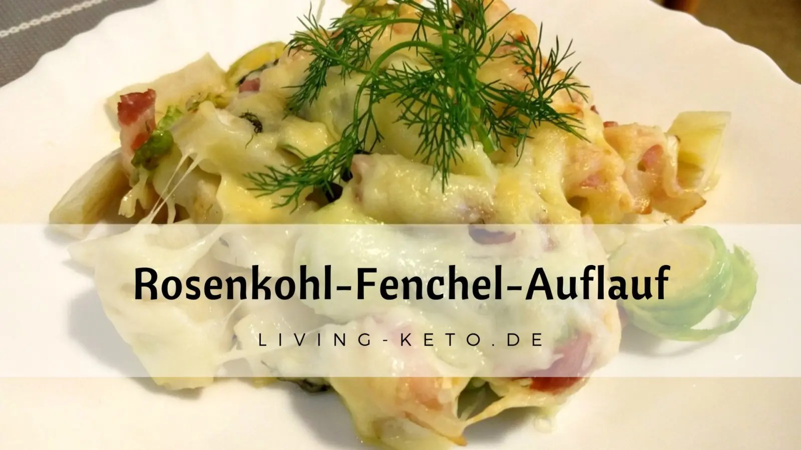 Read more about the article Rosenkohl-Fenchel-Auflauf ketogen