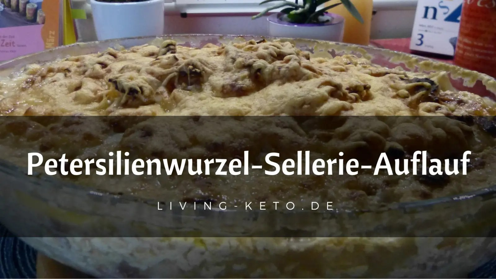 Read more about the article Petersilienwurzel-Sellerie-Auflauf