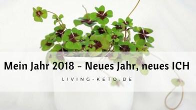 Mein Jahr 2018 – Neues Jahr, neues ICH (2)