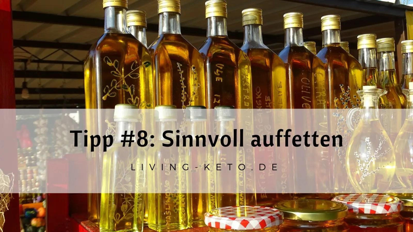 Read more about the article Tipp #8: Sinnvoll auffetten