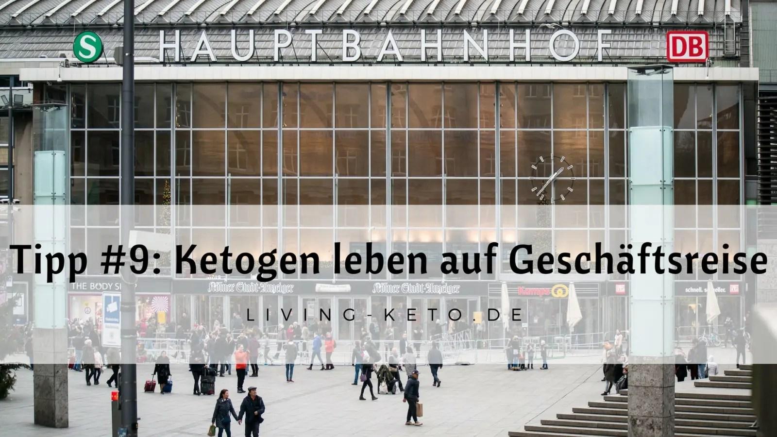 Read more about the article Tipp #9: Ketogen leben auf Geschäftsreise