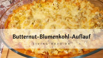 Auflauf mit Butternut-Kürbis und Blumenkohl – Low Carb