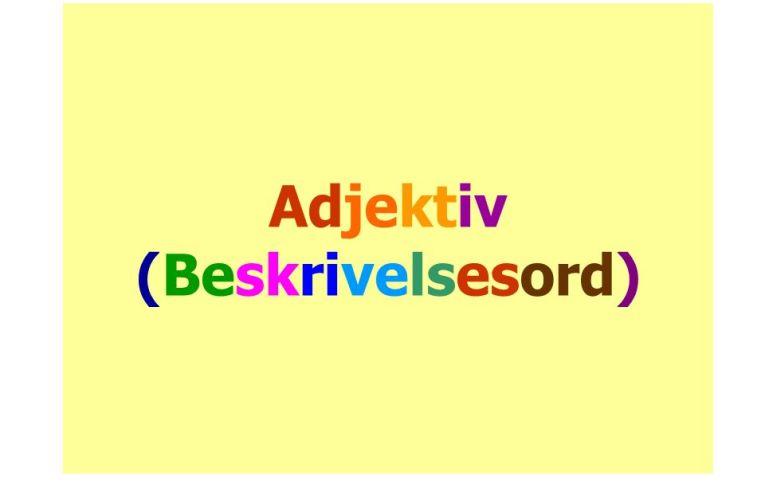 Korleis bruker vi adjektiv?