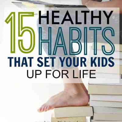Healthy Habits That Will Set Your Children Up For Life