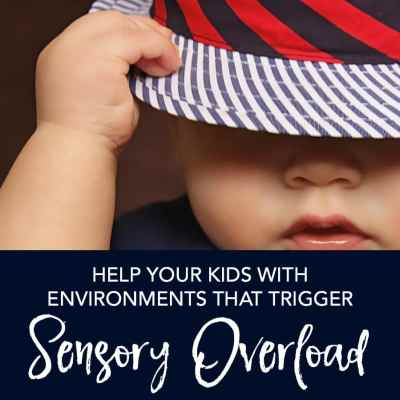 Helping Your Child in Environments that Trigger Sensory Overload