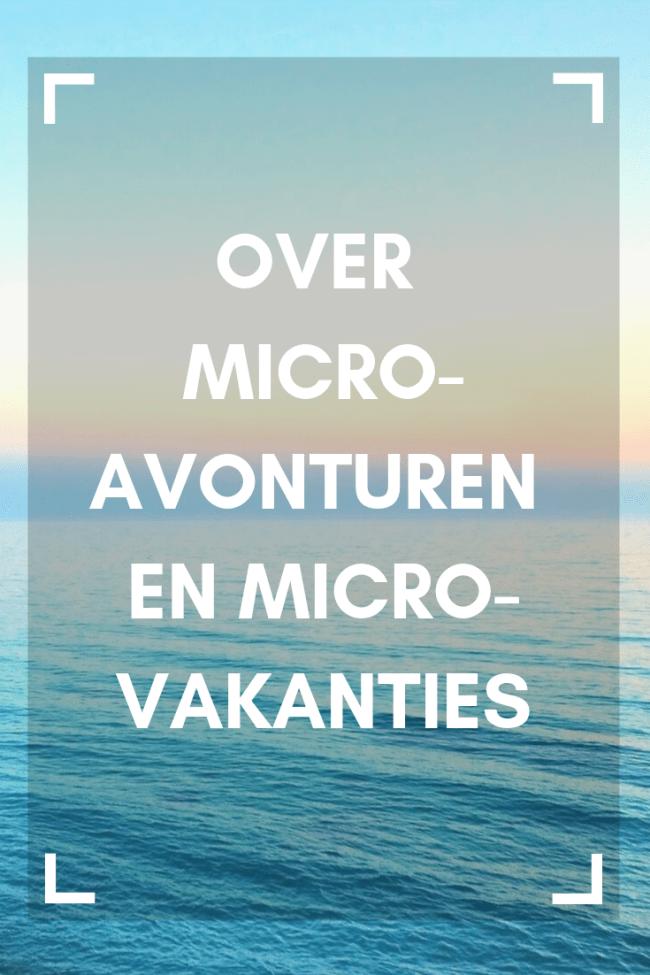 Over micro-avonturen en micro-vakanties