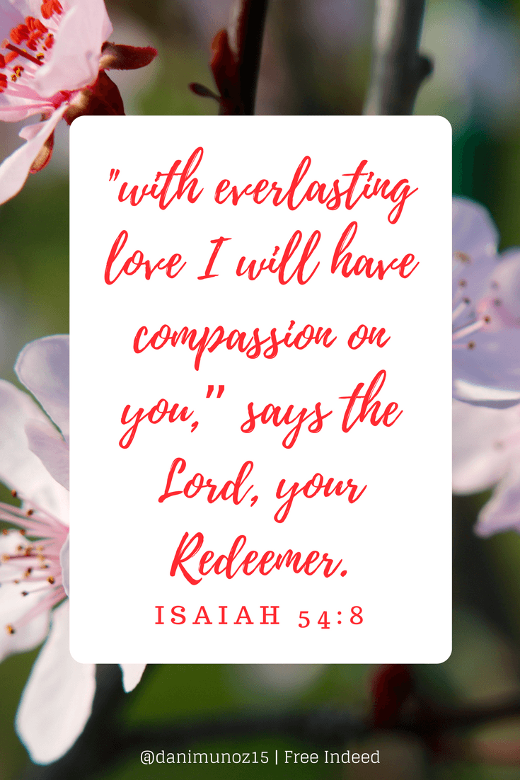 with-everlasting-love-i-will-have-compassion-on-you-says-the-lord-your-redeemer