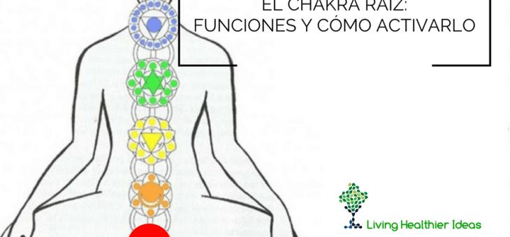 El Chakra Raiz: funciones y cómo activarlo