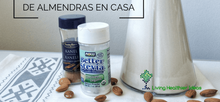 Receta fácil: Como hacer leche de almendras en casa