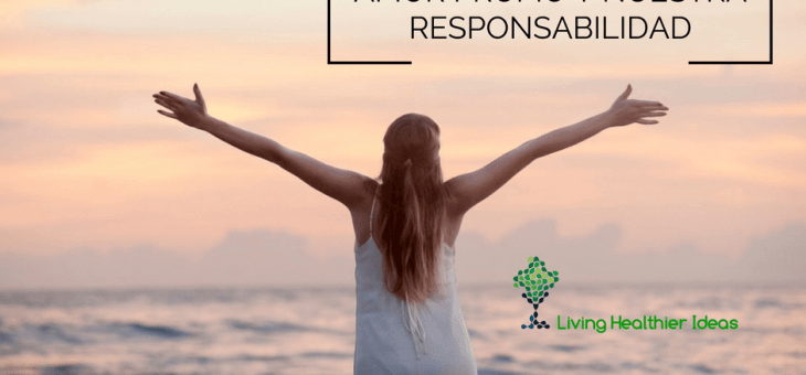Llenar el tanque del amor propio y nuestra responsabilidad