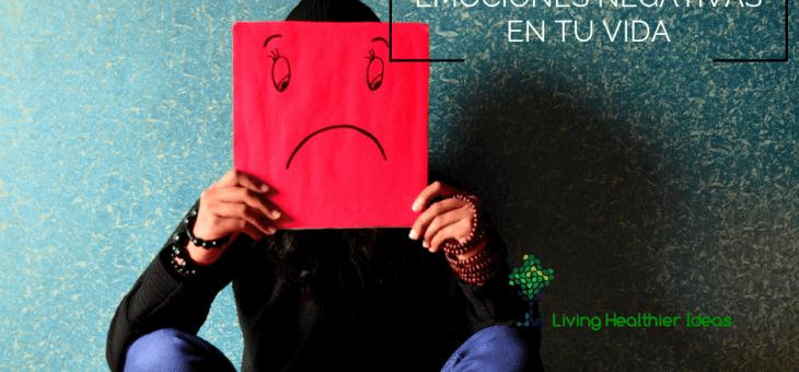 El papel de las emociones negativas en tu vida