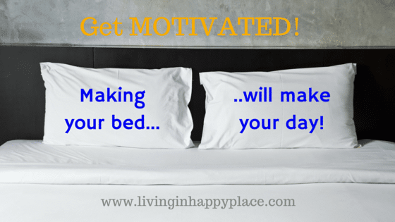 Daily Motivation- Making your bed can make your day!