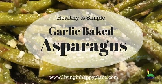Easy and Healthy Baked Asparagus Recipe