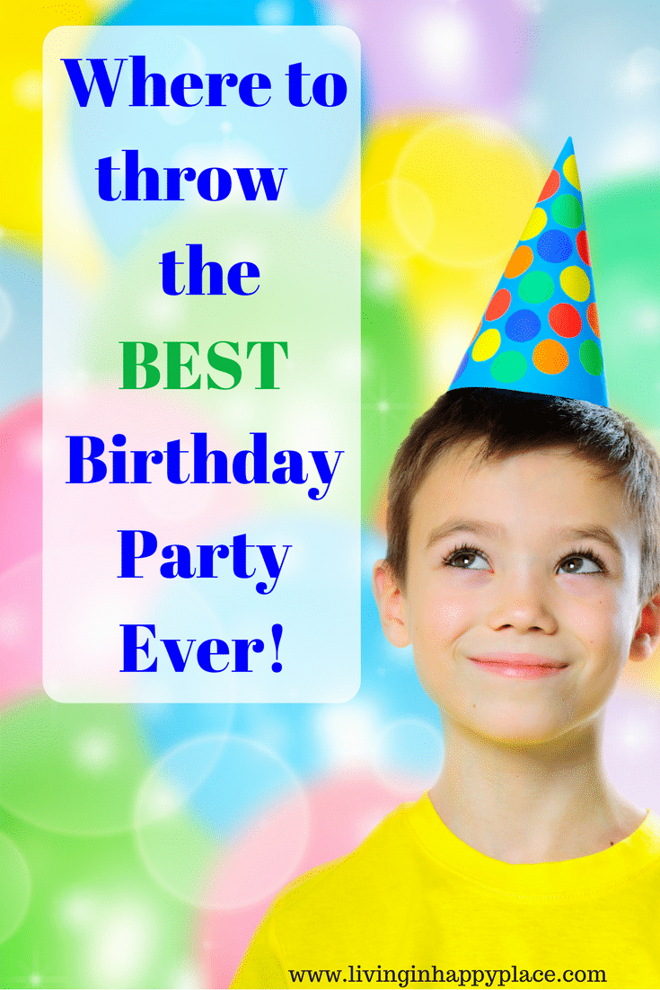 Location Ideas for the BEST BirthdayParty Ever!