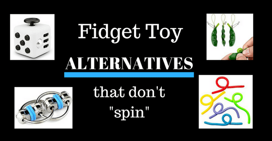 Fidget Toy Alternatives that don't spin