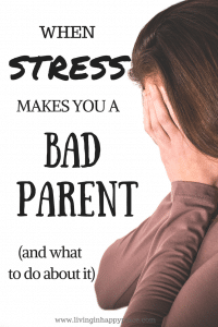 When stress makes you a bad parent . Parenting tips to deal with motherhood stress , stop yelling, and build a stronger bond with your children