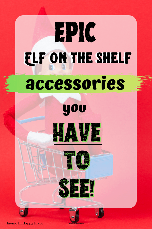 unique elf on the shelf accessories