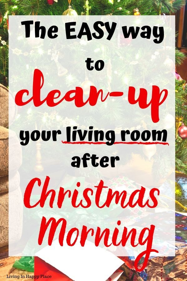 The EASY way to clean your living room after Christmas morning and save your sanity!